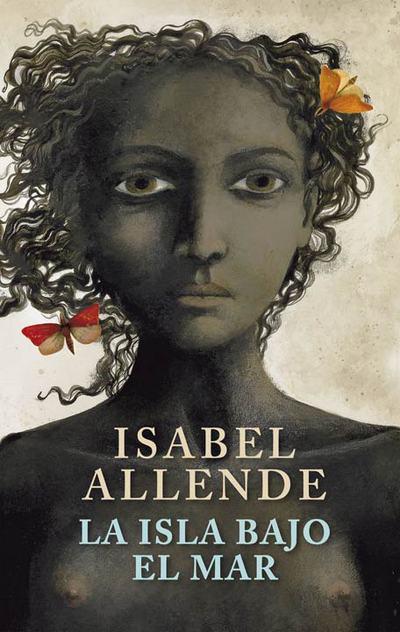Una isla bajo el mar - Isabel Allende