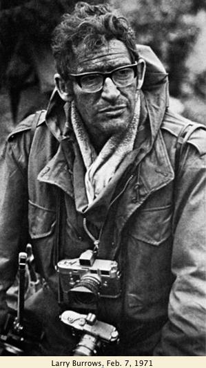 El último retrato de Larry Burrows fue tomado por Roger Mattingly en Febrero de 1971, tres días antes de su muerte.
