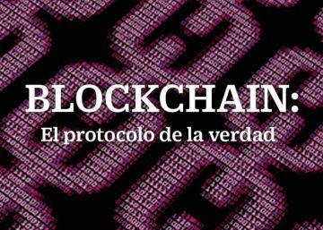 Blockchain: El protocolo de la verdad