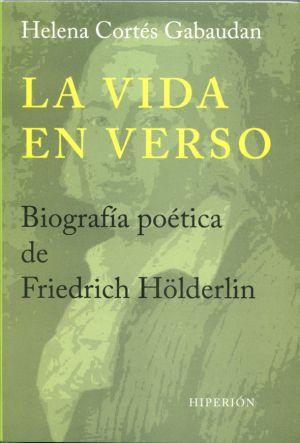 Crítica De La Vida En Verso Biografía Poética De Friedrich