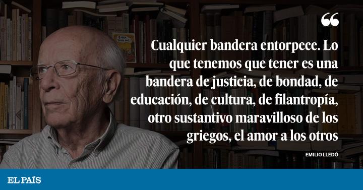 Emilio Lledó En El Conflicto Catalán Han Sobrado