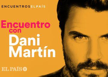 Sigue en directo el encuentro exclusivo con Dani Martín
