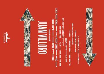 'El vértigo horizontal': EL PAÍS adelanta el nuevo libro de Juan Villoro