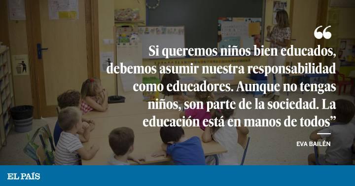 Se Educa En Casa Y Se Aprende En La Escuela Mamás Y Papás El País