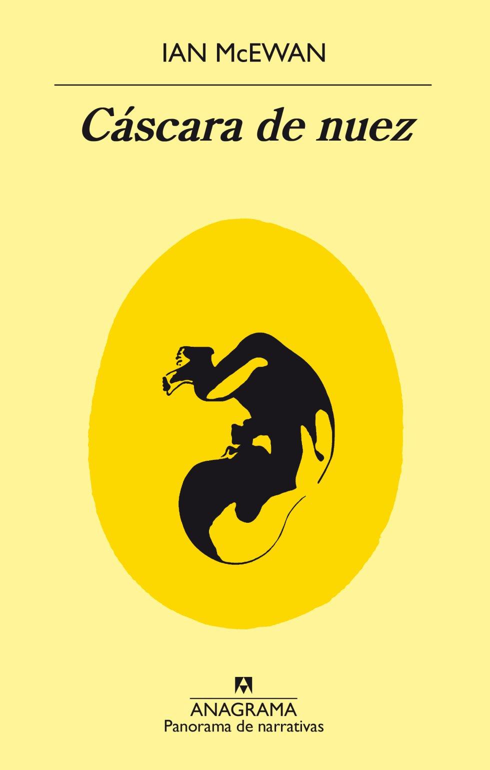 CÁSCARA DE NUEZ (Anagrama). Ian McEwan. Traducción de Jaime Zulaika. El narrador de esta novela —traducida por Jaime Zulaika— es un feto que desde el útero de su madre oye cómo esta y su amante planean asesinar a su padre. Si alguien es capaz de poner en pie una historia semejante —los dos hombres en litigio son además hermanos—, ese es Ian McEwan, enorme creador de personajes y experto en plantear dilemas morales sin ponerse solemne y sin perder la sonrisa.