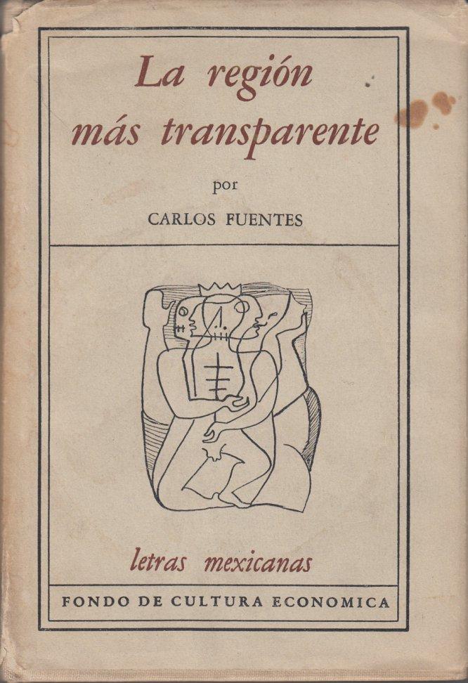 Imagen de la cubierta de la primera edición de 'La región más transparente', de Carlos Fuentes. El libro fue editado por Fondo de Cultura Económica, en 1958. Por lo tanto, se cumplen 60 años de esta publicación.