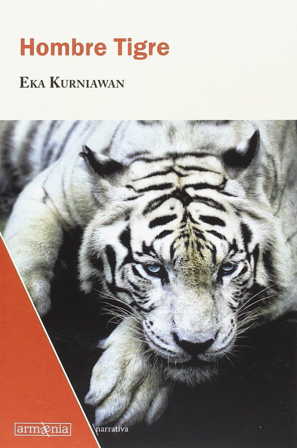 ¿Quién no tiene tigres en su cabeza o en su corazón? Tigres rayados como los que atraían a Borges (y en cuya piel leía cifras sagradas), tigresas blancas como cisnes. Viven dentro de nosotros porque somos su cueva y porque nos necesitan como cebo para atraer a sus víctimas (¡y cuidado con dejarlos fallecer de hambre!). Eka Kurniawan (Indonesia, 1975) se atreve a convocar a uno de esos tigres y a urdir esta novela en torno a él para contarnos una historia y, quizás, sobre todo, para darle de comer seres imaginarios antes de que se ponga a devorar personas de carne y hueso.