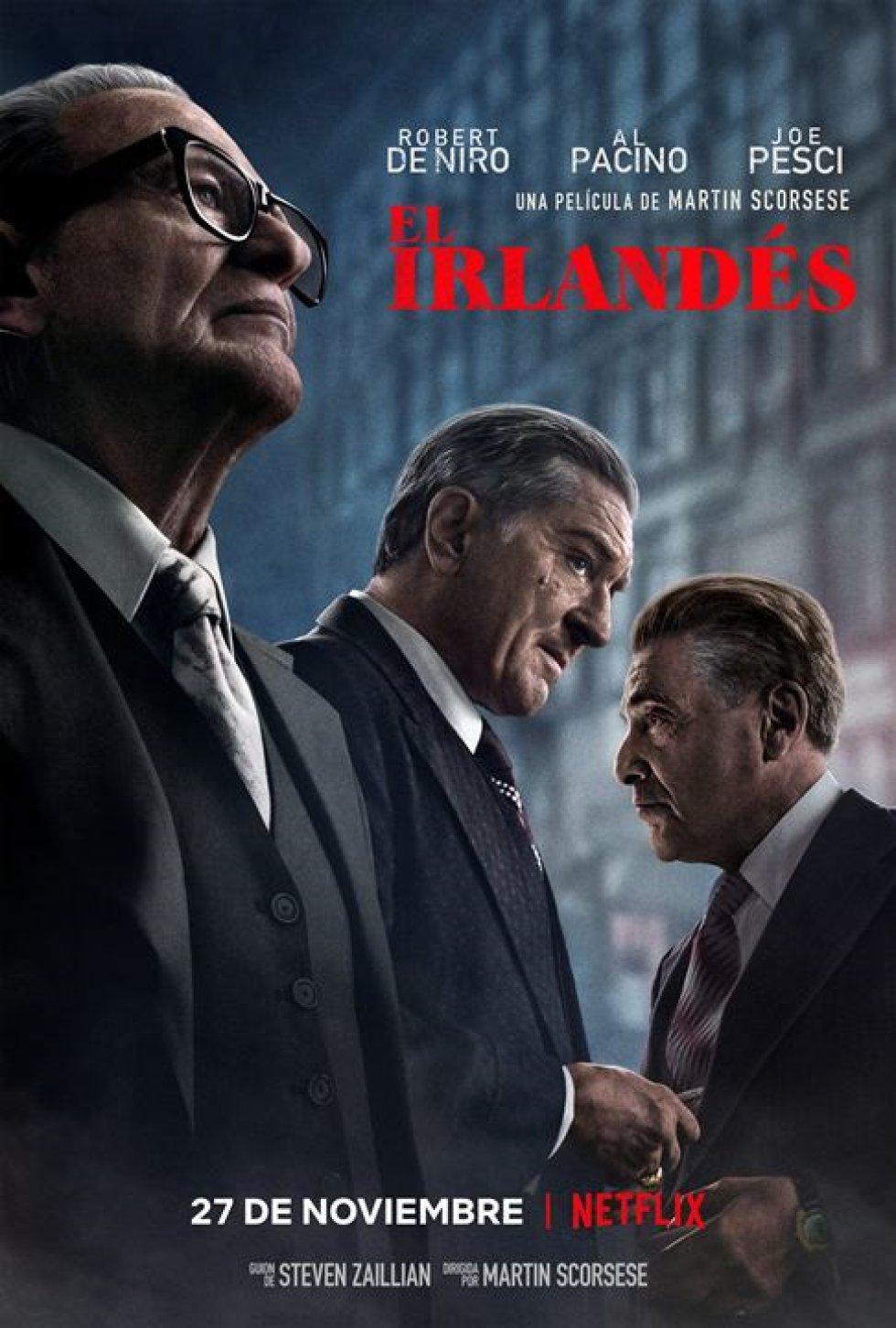 El tenebroso y paradójicamente seductor universo de la Mafia. El irlandés que da nombre a la película es un asesino a sueldo al que se le atribuyen más de 25 asesinatos relacionados con el hampa. Una película basada en un personaje real dirigida por Martin Scorsese (que aspira a llevarse el premio a mejor dirección) y que tiene 10 nominaciones.