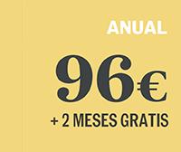 ANUAL: 96 € (+ 2 MESES GRATIS)