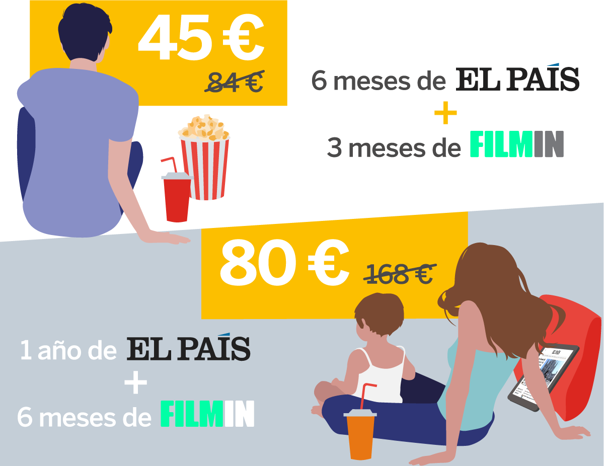 6 meses de EL PAÍS + 3 meses de FILMIN - 45€ .1 año de EL PAÍS + 6 meses de FILMIN - 80€
